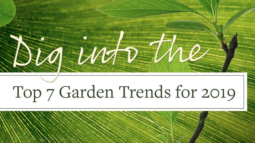 2019 Garden Trends